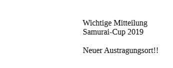 WICHTIGE MITTEILUNG – Samurai Cup 2019
